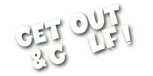 Get out and Golf Header letters